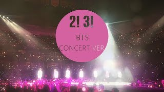 BTS (방탄소년단) - TWO! THREE! (HOPING FOR MORE GOOD DAYS) [CONCERT VER. USE HEADPHONE] 🎧