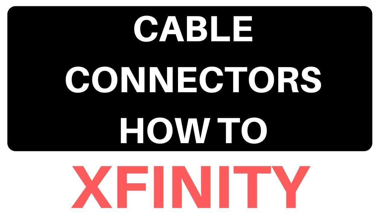 How to install a coax connector for Comcast Xfinity