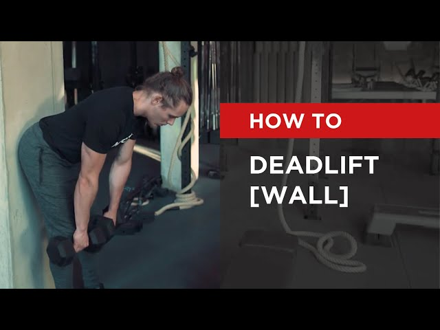 HOW TO: Deadlift [Wall]