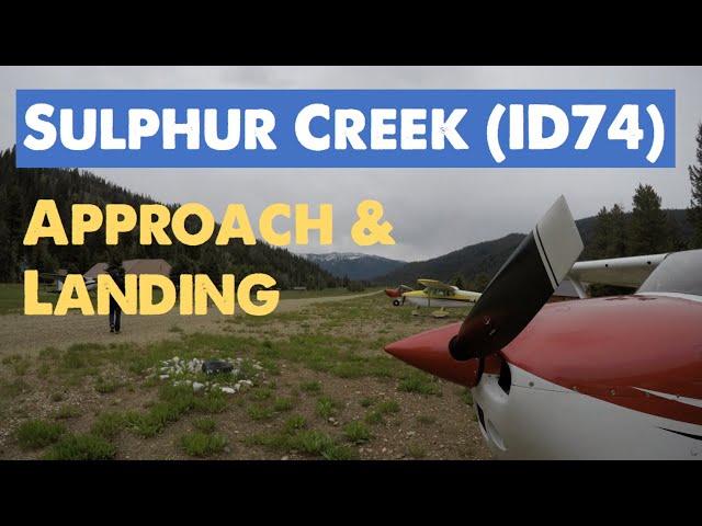 Sulphur Creek, ID (ID74) - Approach and Landing