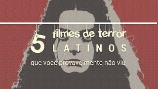 5 filmes de terror latinos que você provavelmente não viu