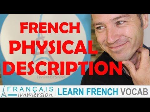 French Physical Description La Description Physique