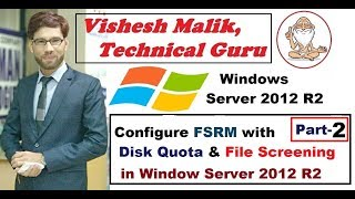 How to Configure FSRM with Disk Quota & File Screening in Window Server 2012 R2, Part 1