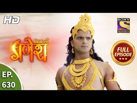 Vighnaharta Ganesh - Ep 630 - Full Episode - 20th January, 2020