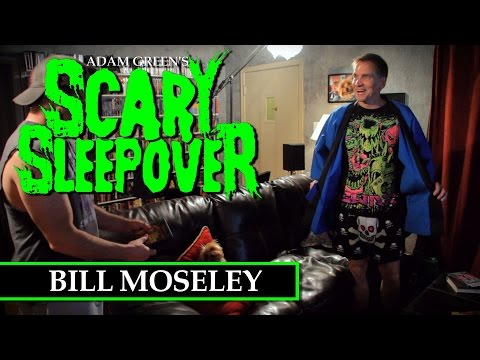 Adam Green's SCARY SLEEPOVER  Episode 13: Bill Moseley