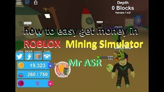 How to easy get money in Mining Simulator Roblox - ROBLOX