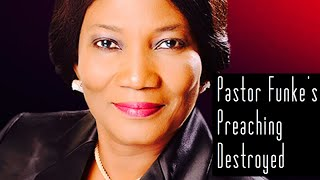 Pastor Funke's Preaching Finally & Completely Destroyed