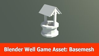 Blender Game Asset: Low Poly Modeling Well (1)