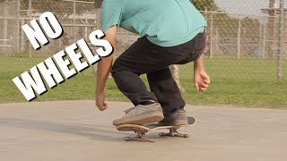 No Wheels 10 Skateboarding Tricks