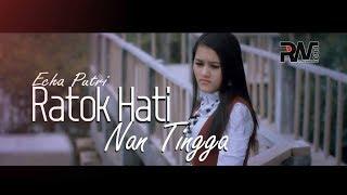 Download POP MINANG TERBARU - ECHA PUTRI - RATOK HATI NAN TINGGA (Official Music Video)