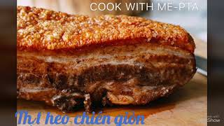Cách làm thịt heo chiên giòn - ngon nhức nách!!!