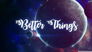 Ennio Marak - Better Things [NoCopyright]
