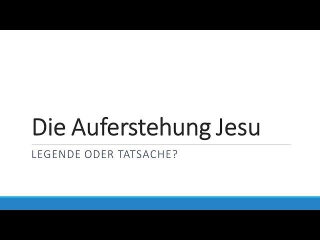 Die Auferstehung Jesu | Legende oder Tatsache? (Teil 1)