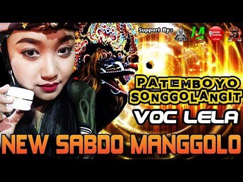 PATEMBOYO SONGGOLANGIT Voc LELA - New SABDO MANGGOLO Live BANTARANGIN 2018