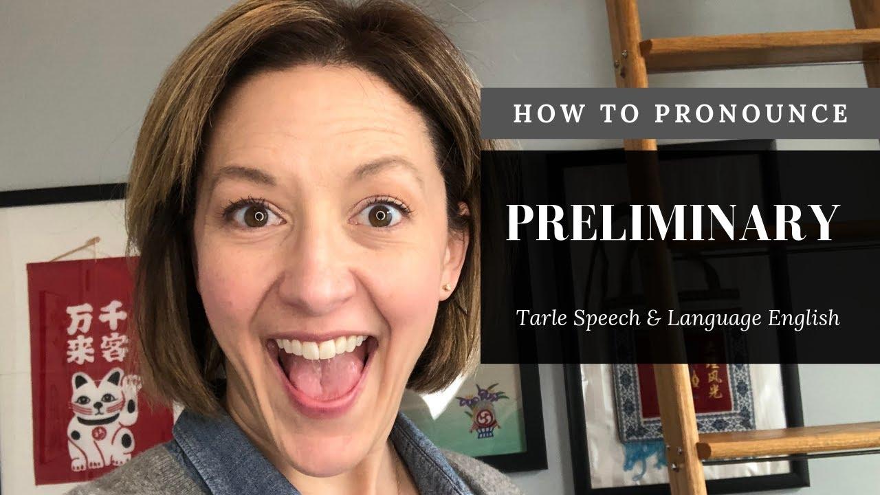 How to Pronounce PRELIMINARY - American English Pronunciation Lesson