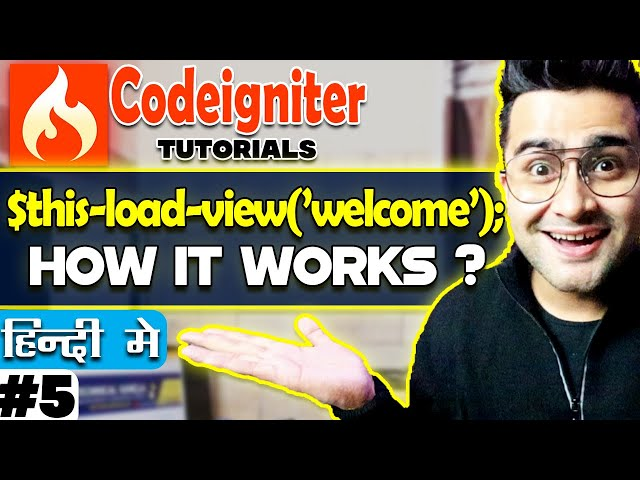Codeigniter  Tutorial in Hindi |  $this-load-view('welcome');  | How is works | Part-5