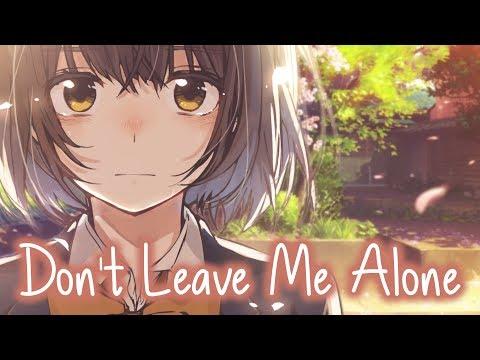 Nightcore - Don't Leave Me Alone || Lyrics