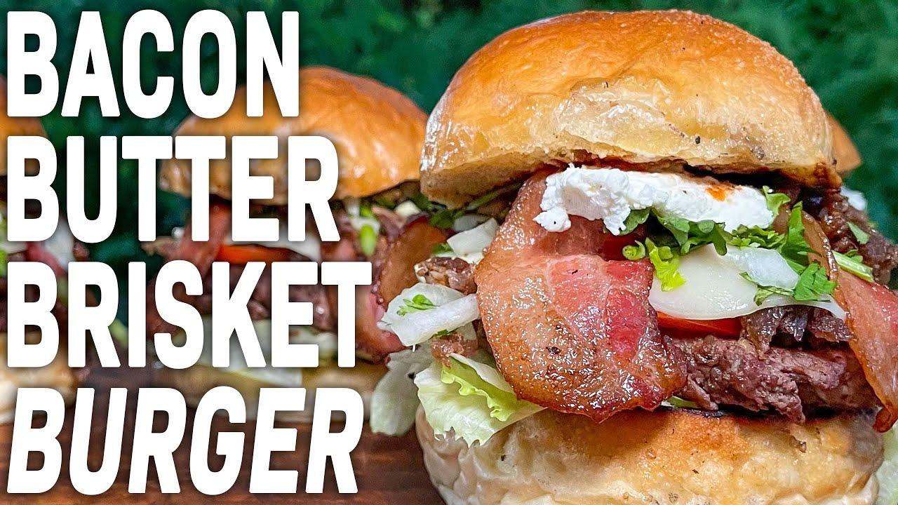 BACON BUTTER BRISKET BURGER   Recipe   BBQ Pit Boys