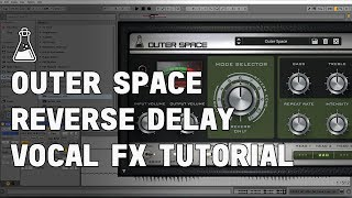 Reverse Delay Vocal FX Tutorial with Outer Space (Tape Echo Plugin)