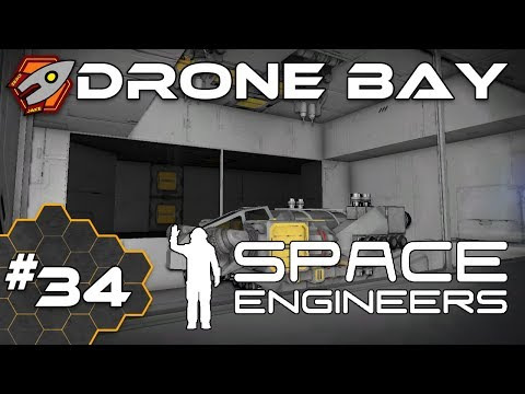 Space Engineers - Drone Bay - Episode 34