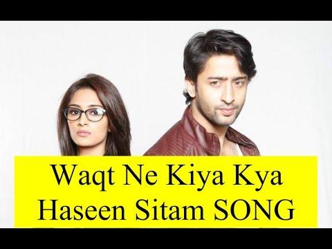 Waqt Ne kiya Kya Haseen Sitam Full version...