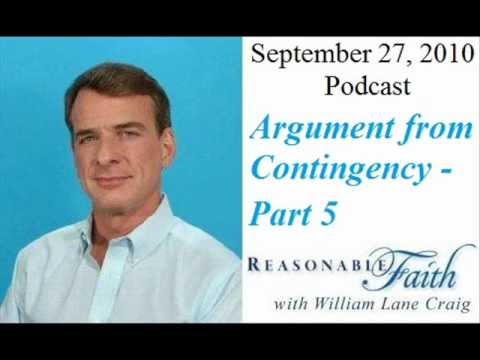Contingency Argument for God - Part 5 - William Lane Craig