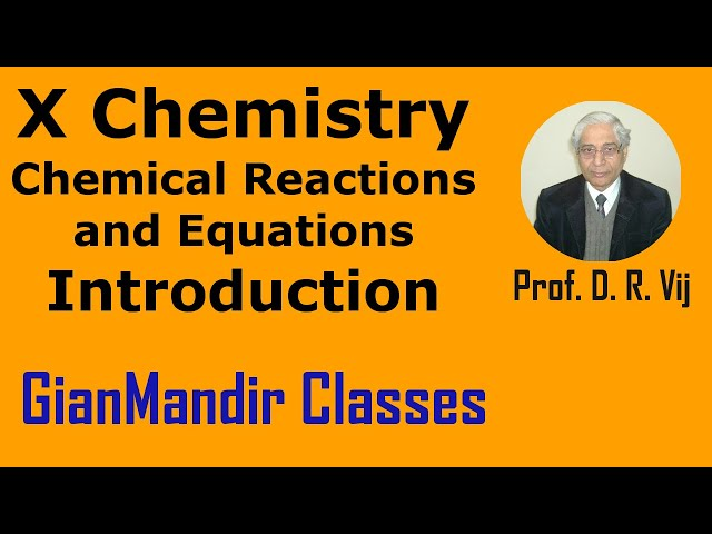 X Chemistry | Chemical Reactions and Equations | Introduction by Gaurav Sir
