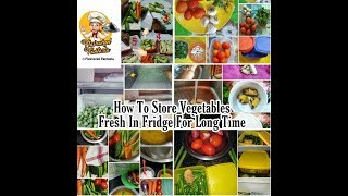 Kitchen tips and hacks| Kitchen tips to store vegetables| How to store vegetables in the fridge