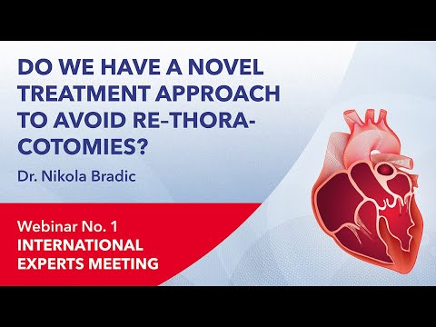 Do we have a novel treatment approach to avoid re-thoracotomies? | Nikola Bradic | Webinar 1 | 2021