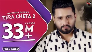 Tera Cheta 2 | Maninder Batth | Official Full Video Song | Batth Records