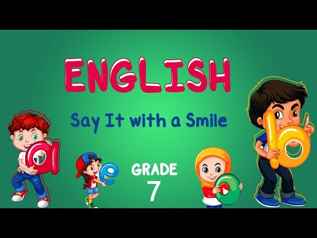 English | Grade 7 | Say It with a Smile (Reading comp)