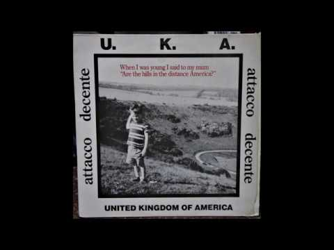 Attacco Decente ‎– U.K.A. United Kingdom Of America - 1986 - Full Album - Vinyl Rip