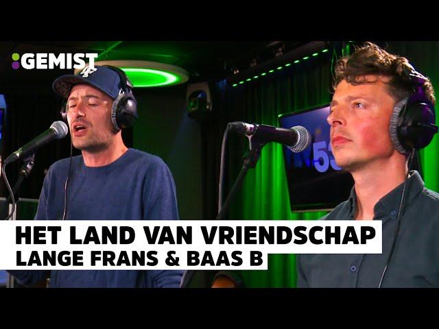Lange Frans & Baas B - Het Land Van Vriendschap (2019) | Live bij 538