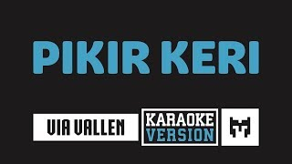 Download lagu [ Karaoke ] Via Vallen - Pikir Keri