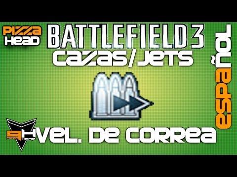 Guía BF3: Jets #4: Vel. de Correa [ Tutorial ] [ PizzaHead ] Cazas a Reacción