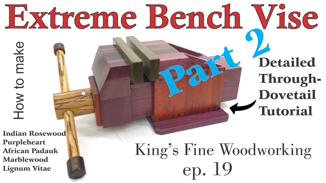 19 How To Make The Extreme Bench Vise Homemade All Exotic Wood