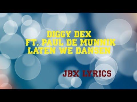 Diggy Dex ft Paul de Munnik - Laten We Dansen JBX