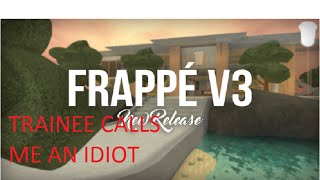 ROBLOX | Frappe Worker Called Me An IDIOT!?