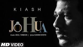Download 'Jo Hua' - Kiash - Full  Song || Latest Hindi Song MP3 song and Music Video