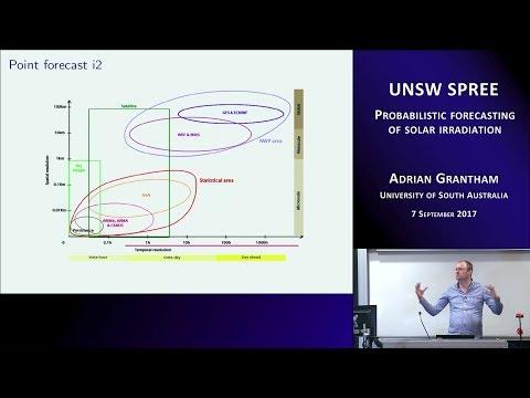 UNSW SPREE 201709-07 Adrian Grantham - Probabilistic forecasting of solar irradiation