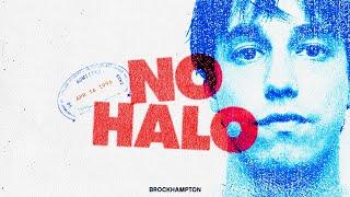 No Halo - BROCKHAMPTON