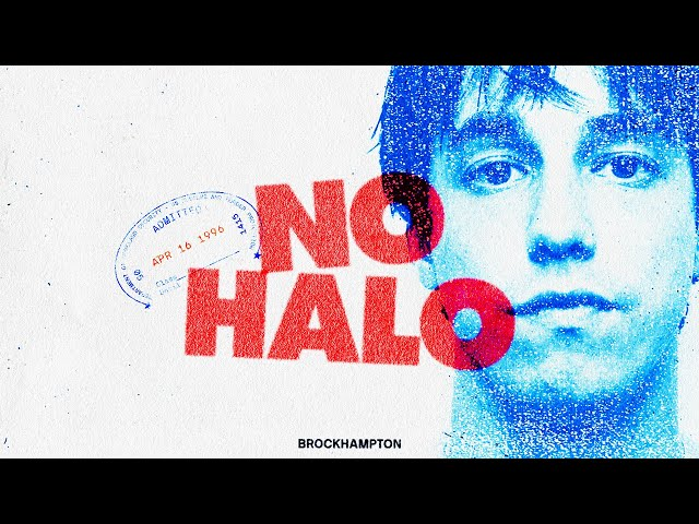No Halo - BROCKHAMPTON