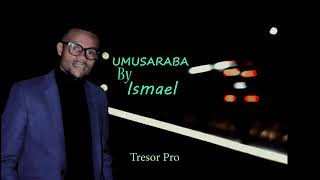 UMUSARABA BY ISMAEL (Official lyric video)