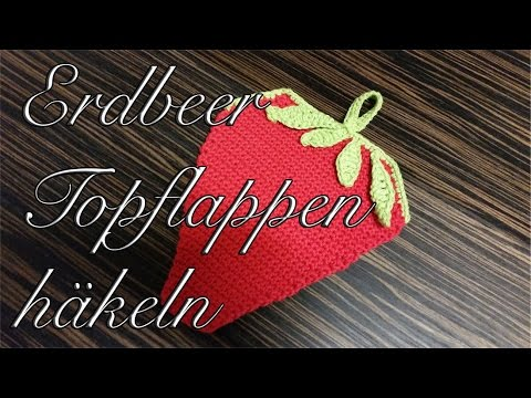 Erdbeer Topflappen Häkeln Youtube