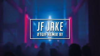 TGIF Mix #91 | JF Jake | 2021