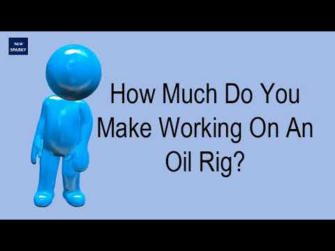 How Much Do You Make Working On An Oil Rig?
