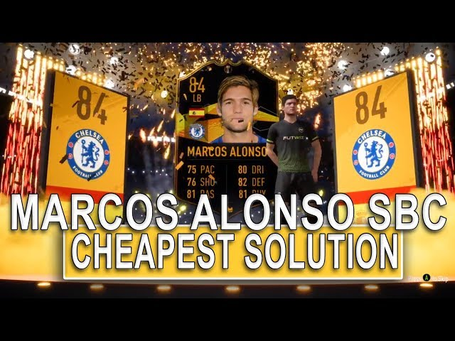 MARCOS ALONSO SBC CHEAPEST SOLUTION! | SQUAD BUILDING CHALLENGE | FIFA 19 ULTIMATE TEAM