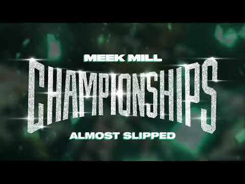 Meek Mill - Almost Slipped [Official Audio]