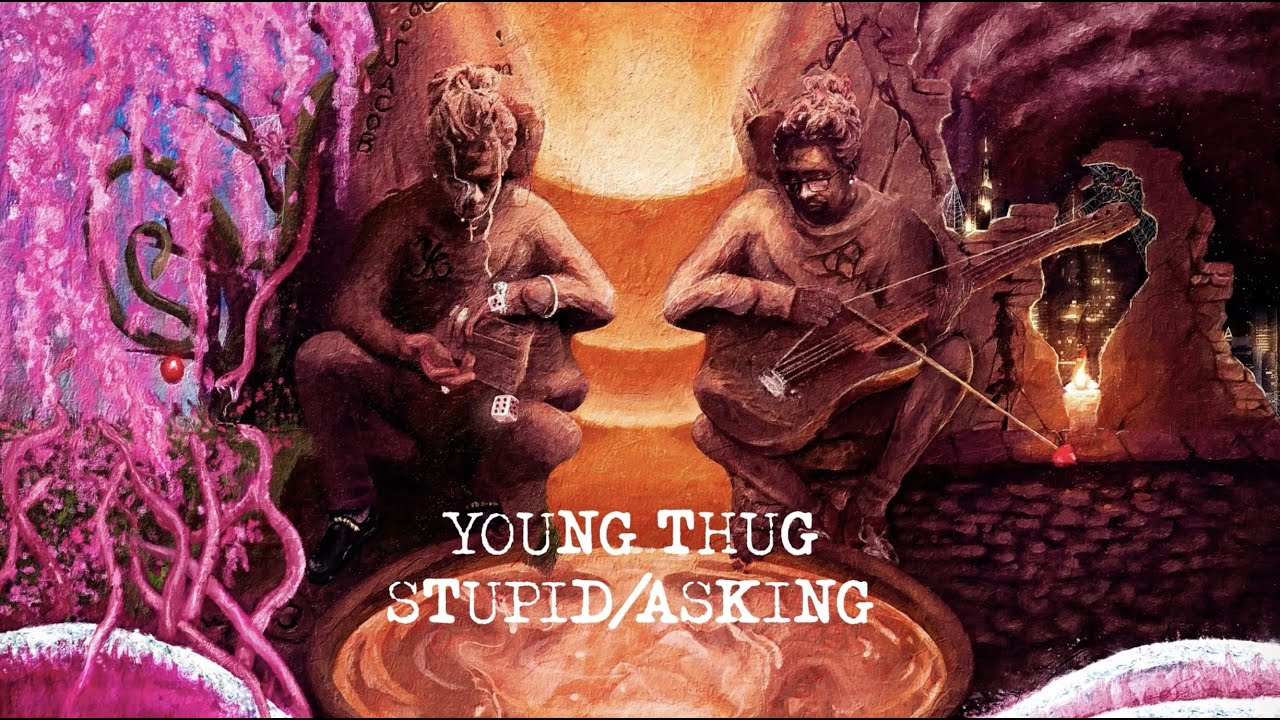 Young Thug - Stupid/Asking [Official Lyric Video]