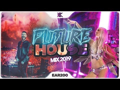 New Future House Mix 2019 ⚡ | Best Of Future House & Deep House |  EAR #200